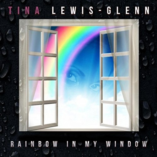 Tina Lewis-Glenn : Rainbow In My Window (MP3 Single)