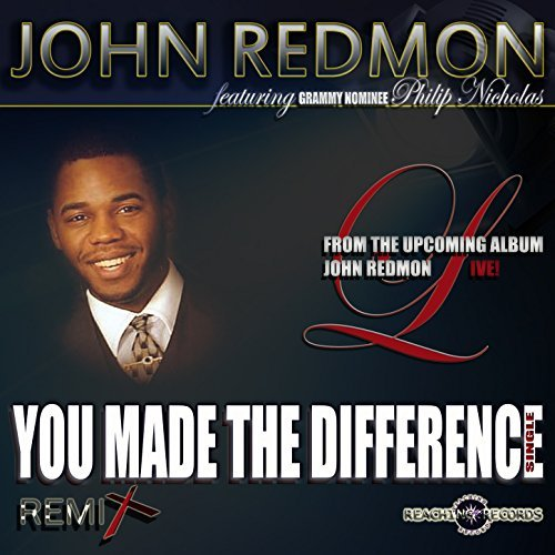 John Redmon : You Made the Difference [Remix](MP3 Single)