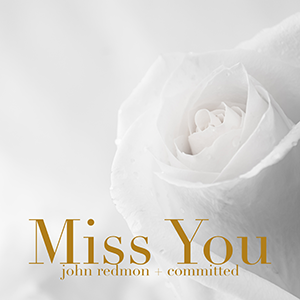Single Miss You John Redmon, Committed